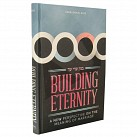 Building Eternity