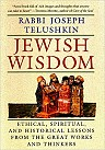 Jewish Wisdom: The Essential Teachings and How They Have Shaped the Jewish Religion, Its People, Culture and History
