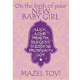 On the birth of your New Baby Girl Mazel Tov!