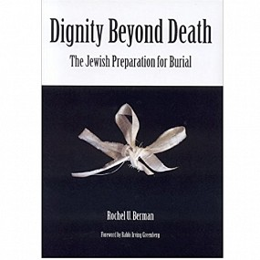 Dignity Beyond Death: The Jewish Preparation for Burial