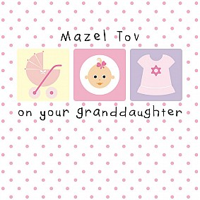 Mazel Tov on Your Granddaughter